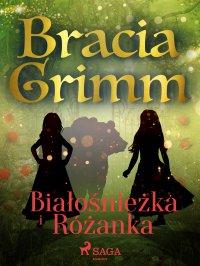 Białośnieżka i Różanka - Bracia Grimm - ebook