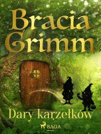 Dary karzełków - Bracia Grimm - ebook