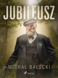 Jubileusz - Michał Bałucki - ebook