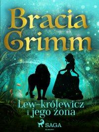 Lew-królewicz i jego żona - Bracia Grimm - ebook
