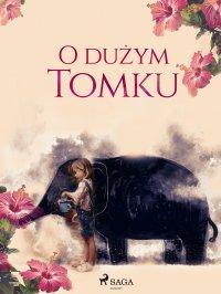 O dużym Tomku - Maria Juszkiewiczowa - ebook