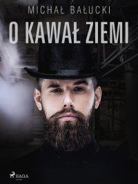 O kawał ziemi - Michał Bałucki - ebook