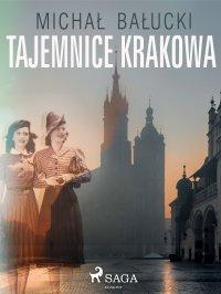 Tajemnice Krakowa - Michał Bałucki - ebook