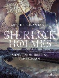 Tajemnicze morderstwo nad jeziorem - Arthur Conan Doyle - ebook