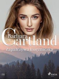 Zapalczywa księżniczka - Barbara Cartland - ebook