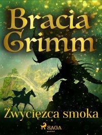 Zwycięzca smoka - Bracia Grimm - ebook