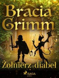 Żołnierz i diabeł - Bracia Grimm - ebook