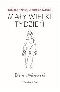 Mały wielki tydzień. Książka napisana jednym palcem - Darek Milewski - ebook