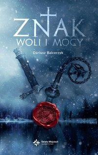Znak woli i mocy - Dariusz Balcerzyk - ebook