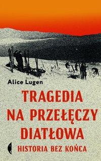 Tragedia na Przełęczy Diatłowa - Alice Lugen - ebook