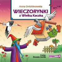 Wieczorynki z Wielką Kaczką - Anna Onichimowska - audiobook