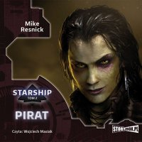 Starship. Tom 2. Pirat - Mike Resnick - audiobook