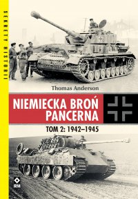 Niemiecka broń pancerna. Tom 2: 1942–1945 - Thomas Anderson - ebook
