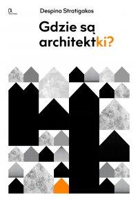 Gdzie są architektki? - Despina Stratigakos - ebook