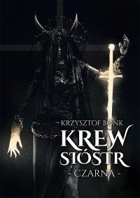 Krew sióstr. Czarna - Krzysztof Bonk - ebook