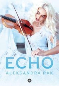 Echo - Aleksandra Rak - ebook