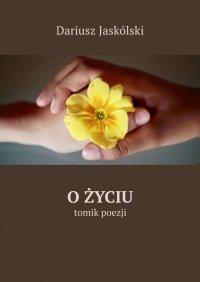 Ożyciu - Dariusz Jaskólski - ebook