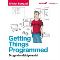 Getting Things Programmed. Droga do efektywności