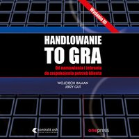 Handlowanie to gra - Wojciech Haman - audiobook