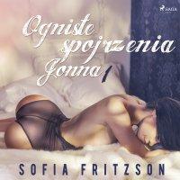 Ogniste spojrzenia 1. Jonna - Sofia Fritzson - audiobook