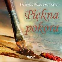 Piękna pokora - Stanisława Fleszarowa-Muskat - audiobook