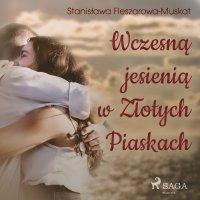Wczesną jesienią w Złotych Piaskach - Stanisława Fleszarowa-Muskat - audiobook