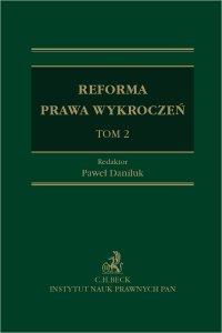 Reforma prawa wykroczeń. Tom II - Paweł Daniluk prof. INP PAN - ebook