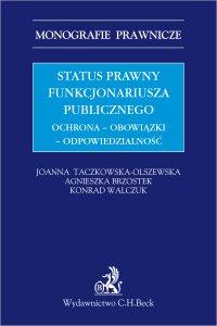 Status prawny funkcjonariusza publicznego. Ochrona - obowiązki - odpowiedzialność - Agnieszka Brzostek - ebook
