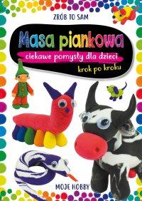 Masa piankowa. Ciekawe pomysły dla dzieci. Krok po kroku - Beata Guzowska - ebook