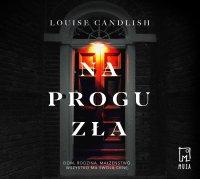 Na progu zła - Louise Candlish - audiobook