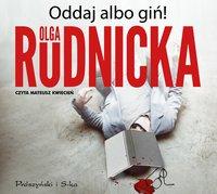 Oddaj albo giń! - Olga Rudnicka - audiobook