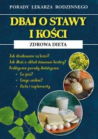 Dbaj o stawy i kości. Zdrowa dieta - Radosław Kożuszek - ebook