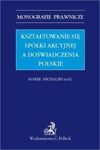 Kształtowanie się spółki akcyjnej a doświadczenia polskie - Marek Michalski - ebook