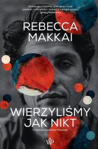 Wierzyliśmy jak nikt - Rebecca Makkai - ebook