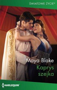 Kaprys szejka - Maya Blake - ebook