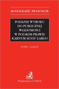 Podanie wyroku do publicznej wiadomości w polskim prawie karnym sensu largo - Paweł Daniluk prof. INP PAN - ebook