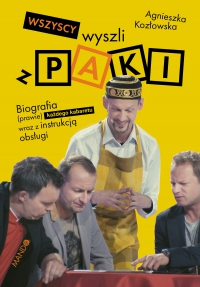 Wszyscy wyszli z PAKI - Agnieszka Kozłowska - ebook