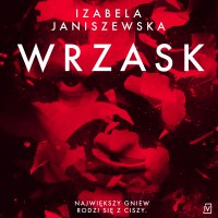 Wrzask - Izabela Janiszewska - audiobook
