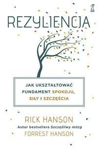 Rezyliencja. Jak ukształtować fundament spokoju, siły i szczęścia - Rick Hanson - ebook