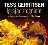 Igrając z ogniem - Tess Gerritsen - audiobook