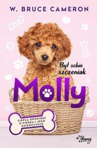 Był sobie szczeniak. Molly - W. Bruce Cameron - ebook