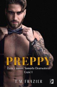 Preppy: Życie i śmierć Samuela Clearwatera. Część 1. King. Tom 5 - T.M. Frazier - ebook