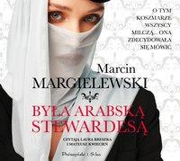 Była arabską stewardesą - Marcin Margielewski - audiobook