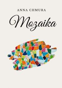 Mozaika - Anna Chmura - ebook