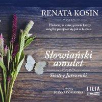 Siostry Jutrzenki. Tom 2. Słowiański amulet - Renata Kosin - audiobook