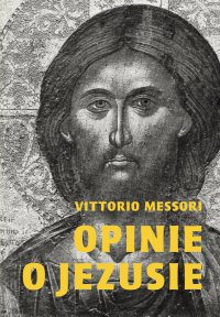 Opinie o Jezusie - Vittorio Messori - ebook