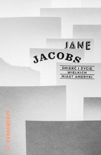 Śmierć i życie wielkich miast Ameryki - Jane Jacobs - ebook