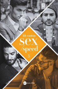 Sex/Speed - BB Easton - ebook