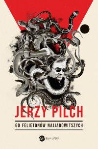 60 felietonów najjadowitszych - Jerzy Pilch - ebook