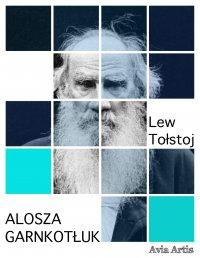Alosza garnkotłuk - Lew Tołstoj - ebook